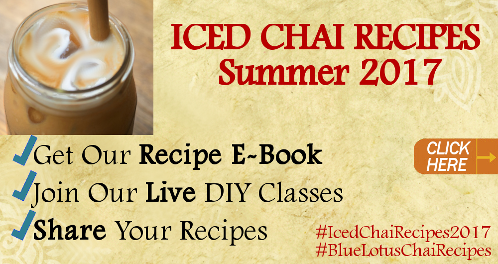 Iced Chai Recipes with Blue Lotus Chai - Summer 2017