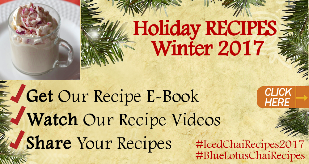 Holiday Chai Recipes 2017 - DOWNLOAD OUR 'Holiday Recipe Guide', a PDF e-book with tantalizing hot & chilled beverage recipes, holiday dishes and tips using Blue Lotus Chai. And watch for our videos -- we take you through a few of the recipes and DIY gifts to make for you and yours. Happy holiday!
