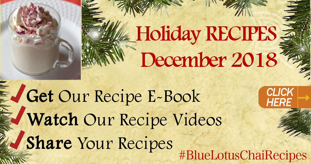 Happy Holidays From Blue Lotus Chai! Click through to download our Recipe E-Book, watch our Recipe Videos and more!